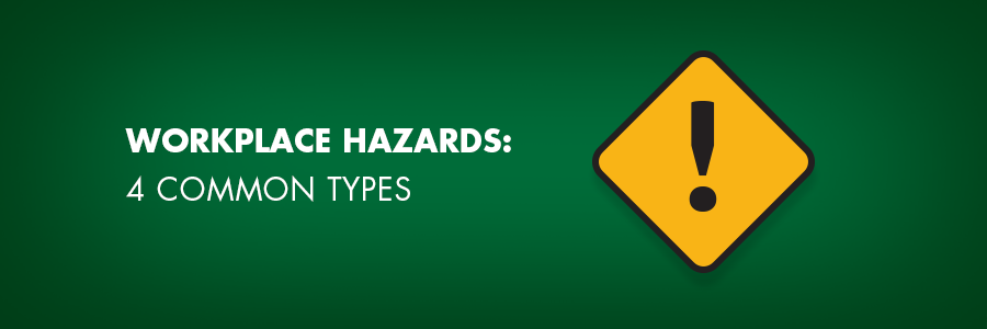 Workplace Hazards 4 Common Types Occupational Health Center